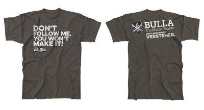 T-Shirt: Don´t follow me, you won´t make it